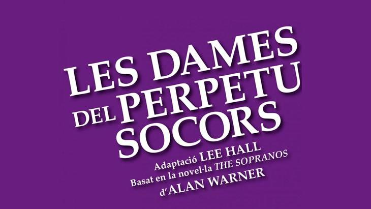 Les Dames del Perpetu Socors - Teatre Condal - ONYRIC