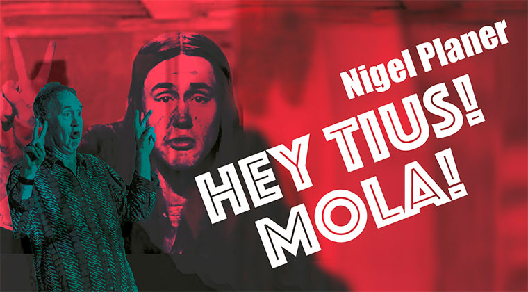 Nigel Planer. Hey tius! Mola! onyric teatre condal barcelona